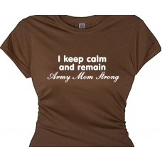 I keep calm and remain Army Strong